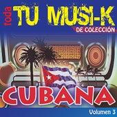 Tu Musi-k Cubana, Vol. 3 de Various Artists