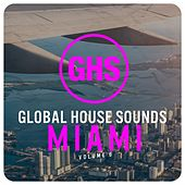 Global House Sounds - Miami, Vol. 6 by Various Artists