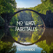 Humpafriends by No Wave Fairytales