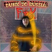 Dunk To Russia by f*ck 12