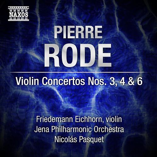 Rode: Violin Concertos Nos. 3, 4 & 6 by Various Artists