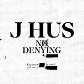 No Denying by J Hus