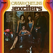 Caviar and Chitlins by The Exciters
