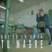 Que Te Lo Crea Tu Madre (Remix) de Jota Mendoza