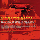 Riding the Range - The songs of Townes Van Zandt von Various Artists