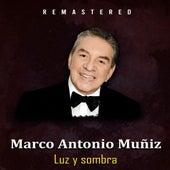 Luz y Sombra (Remastered) de Marco Antonio Muñiz