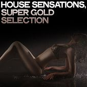 House Sensations (Super Gold Selection) by Various Artists