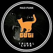 Tribal Love di Madfunk