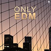 Only EDM by Various Artists