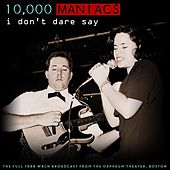 I Don't Dare Say de 10,000 Maniacs
