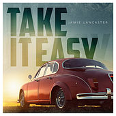 Take It Easy de Jamie Lancaster