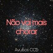 Não Vai Mais Chorar de Avulsos CCB