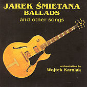 Ballads and other songs by Jarek Smietana