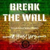 Break The Wall de zHustlers