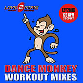 Dance Monkey (Workout Mixes) by Love2move Music Workout