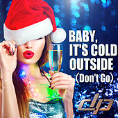 Baby, It's Cold Outside (Don't Go) by Disco Pirates