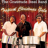 Tropical Christmas Gala de The Gratitude Steel Band