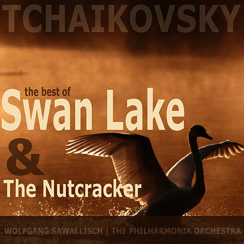 Tchaikovsky: The Best of Swan Lake and The Nutcracker by Philharmonia Orchestra