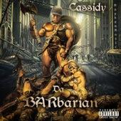 Da Barbarian by Cassidy