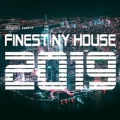 Finest NY House 2019 by Various Artists