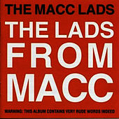 The Lads From Macc von The Macc Lads
