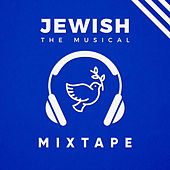 Jewish, the Musical - Mixtape by Rigli
