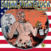 Drink, Fight, F*ck Volume 4 by Various Artists