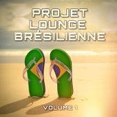 Projet lounge brésilienne, Vol. 1 by Multi-interprètes