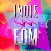 Indie EDM (Descubra Algunas de las Mejores Bandas y Artistas Underground en Crecimiento en Música EDM, Dance, Dubstep y Electrónica para Fiestas). by German Garcia