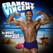 Tu veux mon zizi de Francky Vincent