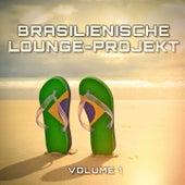 Brasilienische Lounge-Projekt, Vol. 1 von Verschiedene Interpreten