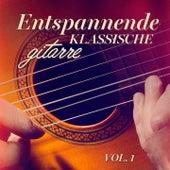 Entspannende klassische Gitarre, Vol. 1 von Verschiedene Interpreten
