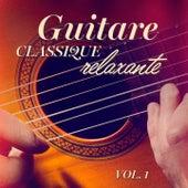 Guitare classique relaxante, Vol. 1 de Multi-interprètes