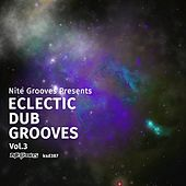 Nite Grooves Presents Eclectic Dub Grooves, Vol. 3 de Various Artists