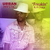 Freakin' (feat. P. Chace) by Urban Mystic
