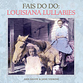 Fais Do-Do: Louisiana Lullabies de Ann Savoy