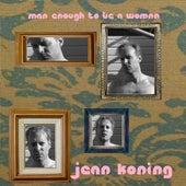 Man Enough to be a Woman by Jean Koning