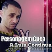 A Luta Continua by Personagem Cuca