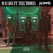 Our Love (feat. Tree Thomas) by Los Rakas