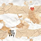 You Love It! by Ripmattblack