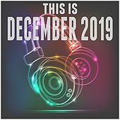 This Is December 2019 by Various Artists