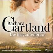 Die Brigantenbraut (Die zeitlose Romansammlung von Barbara Cartland 2) von Barbara Cartland