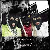 Only Cash by Pablo Xtrm