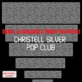 Christell Silver Pop Club de Daniel J.Vangarde