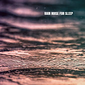 Rain Noise for sleep de Rain Sounds and White Noise