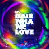 Daiz Wha We Love de Dev