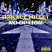 No Option de Terence Millet