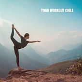 Yoga Workout Chill by Yoga Workout Music (1)