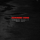 A Moment to Bill It (Beat Edit) de Summers Sons