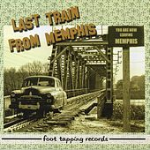 Last Train from Memphis by Last Train from Memphis